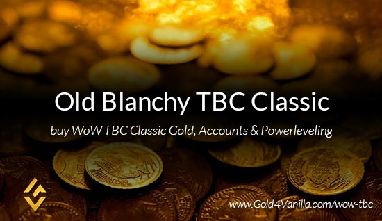 Old Blanchy TBC Classic US WoW TBC Classic Gold, Accounts & Powerleveling kaufen